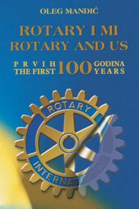 Rotary i mi - prvih 100 godina